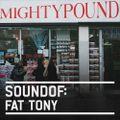 SoundOf: Fat Tony
