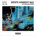 Sieste Ambient #63 w/Concha 3000