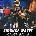 Strange Waves - S03 EP09 - Zerosum