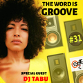 THE WORD IS GROOVE #31 feat. Dj Tabu (Radio RapTZ)