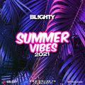 Summer Vibes 2021 // R&B, Afrobeats, UK Garage & Old School // Instagram: @djblighty