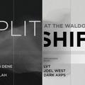 Split Shift (Groundwerk/SHAHdjs) February 16, 2019