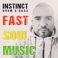 Instinct - 'Fast Soul Music' D&B Mix
