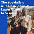 The Specialists with Rosie Lowe and Special Guest Laura Misch - 26.06.19 - FOUNDATION FM