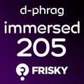 d-phrag - Immersed 205 (August 2015)