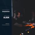 TEMPTATION Podcast 002 // DJGK