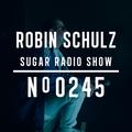 Robin Schulz | Sugar Radio 245