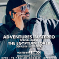 Adventures In Stereo - Special Guest Egyptian Lover