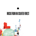 Music From An Isolated Forest – 001