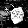 Martin Sickness - Bass Is My Vaccine Vol. 5