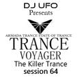 ERSEK LASZLO alias Dj UFO presents TRANCE VOYAGER ep 64 The Killer Trance
