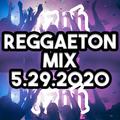 REGGAETON : Mayo 29 2020 / May 29 2020 - DJ Ezoh
