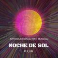 NOCHE DE SOL - Intro