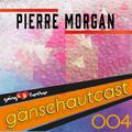 GoingFurther | gänsehautcast 004 | with Pierre Morgan