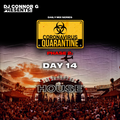 @DJCONNORG - QUARANTINE DAY 14: HOUSE