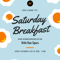 31 07 2021 - Saturday Breakfast with Ron Spurs