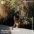 The Spaces In Between w/ John Gómez – 21st of October 2020