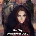 PsyTrance Mix-THE CITY OF DAMNEDS 2060-by Danijela -Deniz