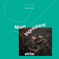Main Ingredient - 01.06.21