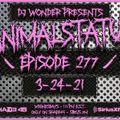 DJ Wonder Presents: AnimalStatus Episode 277