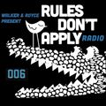 Rules Don't Apply Radio 006 (feat. VNSSA)