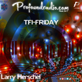 Larry Herschell on TFI-Friday