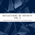 Reflections of Infinity Vol.2 - Liquid Drum & Bass - Mixed by: Derrick Deep