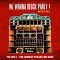 We Wanna Block Party Volume 1 : The Monkey Speaks his Mind