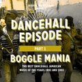 """dancehall episode"" vol 1 -Bogle Mania- mixcd by DussOva aka 220 sound"