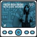 Fresh Irish Friday with Ciara Brennan // June 11th