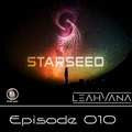 Starseed- Episode 010