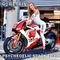 DJ Retriv - Psychedelic Space ep. 10