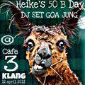 Heike`s 50 B-Day Dj Set GoA JunG @ Cafe 3 Klang Essen 12.4.2013