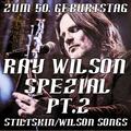 Ray Wilson Spezial Pt.2 - Stiltskin/Wilson Songs