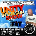 Fat Controllers Unity in the Sun Show - 17th Feb 2021 - Centreforce 88.3