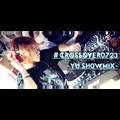 #CROSSOVER0723 Yu.sh0w Mix