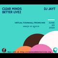 DJ JAY T CMBL PROMO MIX [VIRTUAL TOWNHALL JUNE 20 2020 ON ZOOM - http://clearmindsbetterlivez.org]