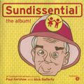 Sundissential the Album!. (2001), Mixed by Paul Kershaw.