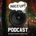 NICE UP! Podcast - Boomtown Special