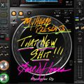 MyHouse Presents-That New Shit!!! Mixed and Produced by Earl DJ Jones