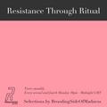 Resistance Through Ritual - #46 - Monday 27th April 2020