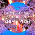 Lush Vibes Radio Episode 4: Anime Vibes