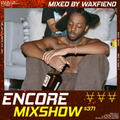 Encore Mixshow 371 by Waxfiend