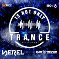 NEREL - Is Not Only Trance #018