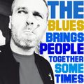 The Blues Brings People Together, Sometimes