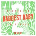 Baddest Baby - Mixtape - Vol 2