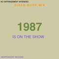 Disco Boot Mix: 1987 is in the Show