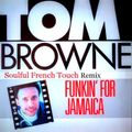 Tom Browne ‎– Funkin' For Jamaica (N.Y.) - Soulful French Touch Remix.