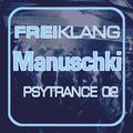 FREIKLANG Psytrance 02 - Manuschki @ Psyklang, Medusa, Kiel