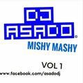 DJ ASADO - MISHY MASHY Vol 1 2009